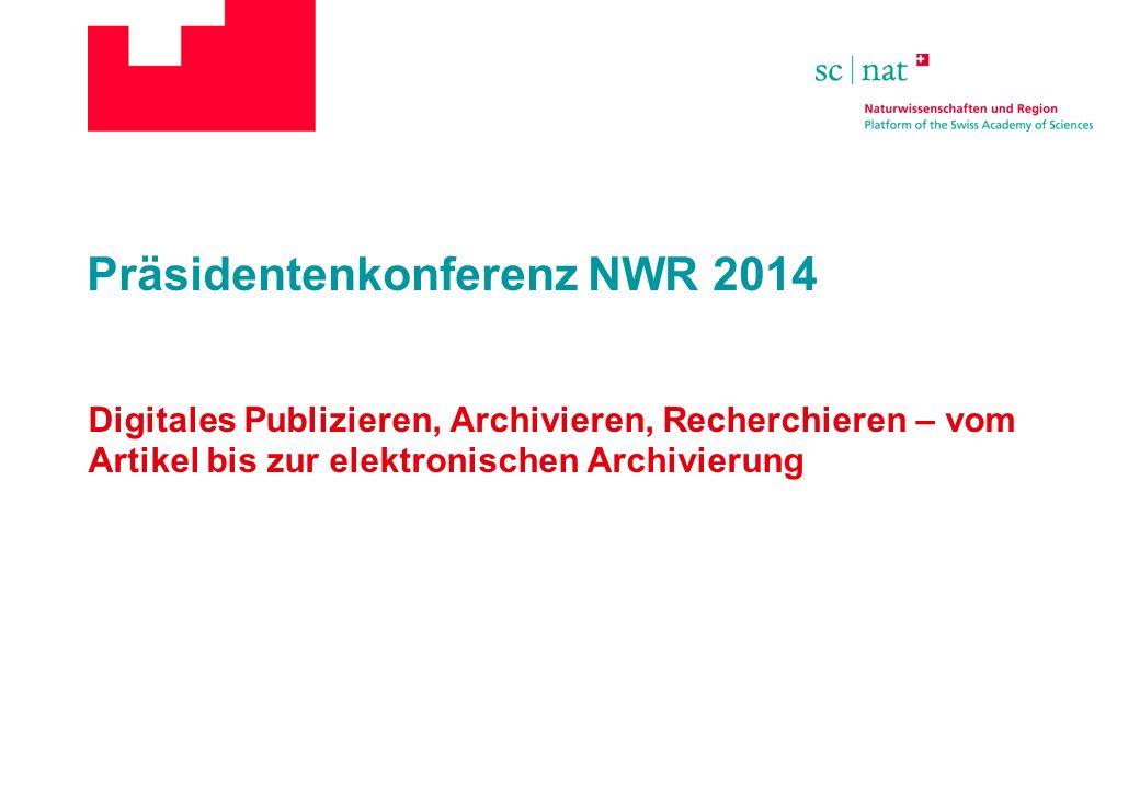 Präsidentenkonferenz NWR 2014 Digitales Publizieren, Archivieren, Recherchieren – vom Artikel bis zur elektronischen Archivierung
