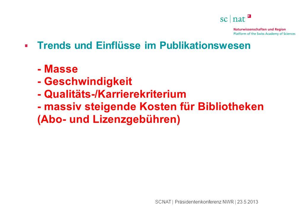  Trends und Einflüsse im Publikationswesen - Masse - Geschwindigkeit - Qualitäts-/Karrierekriterium - massiv steigende Kosten für Bibliotheken (Abo- und Lizenzgebühren)