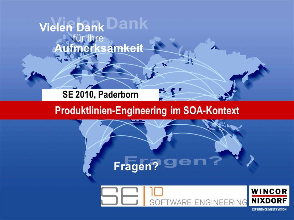 SE 2010, Paderborn Produktlinien-Engineering im SOA-Kontext Aufmerksamkeit für Ihre Vielen DankFragen