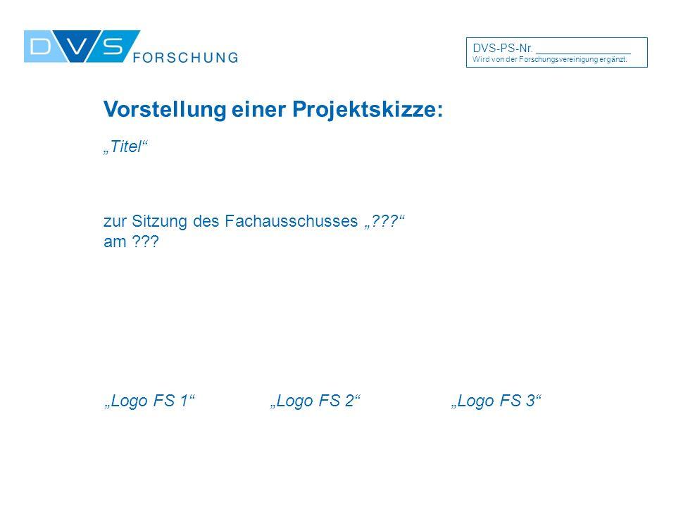 """Vorstellung einer Projektskizze: zur Sitzung des Fachausschusses """" am ."""