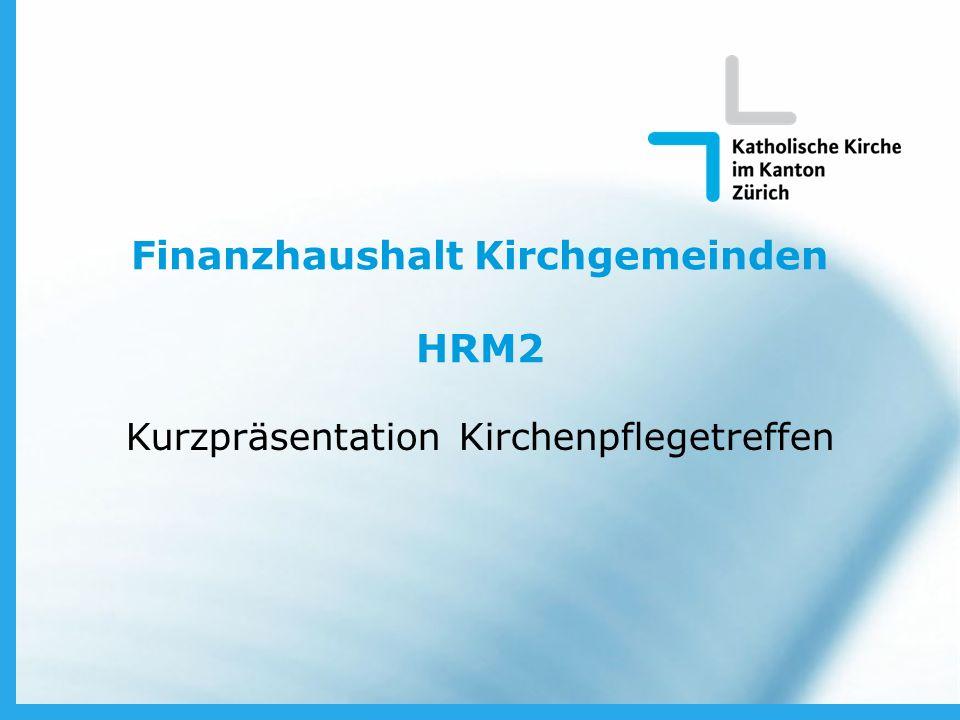 Finanzhaushalt Kirchgemeinden HRM2 Kurzpräsentation Kirchenpflegetreffen