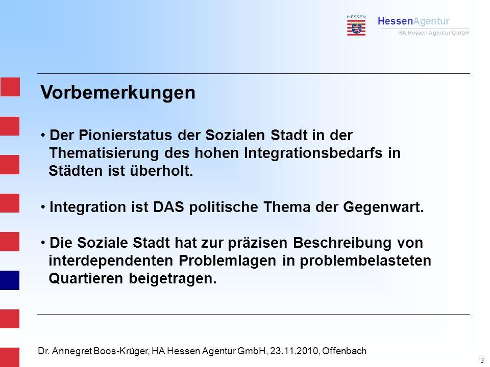 HessenAgentur HA Hessen Agentur GmbH Dr. Annegret Boos-Krüger, HA Hessen Agentur GmbH, 23.11.2010, Offenbach Vorbemerkungen Der Pionierstatus der Sozi