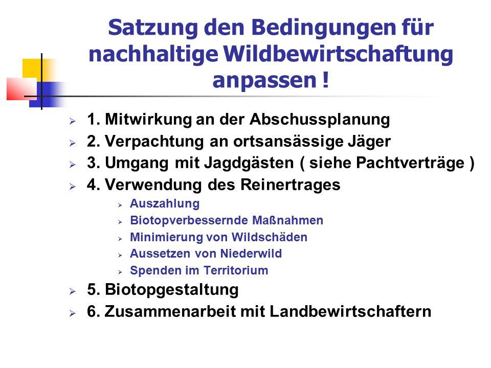 Satzung den Bedingungen für nachhaltige Wildbewirtschaftung anpassen .