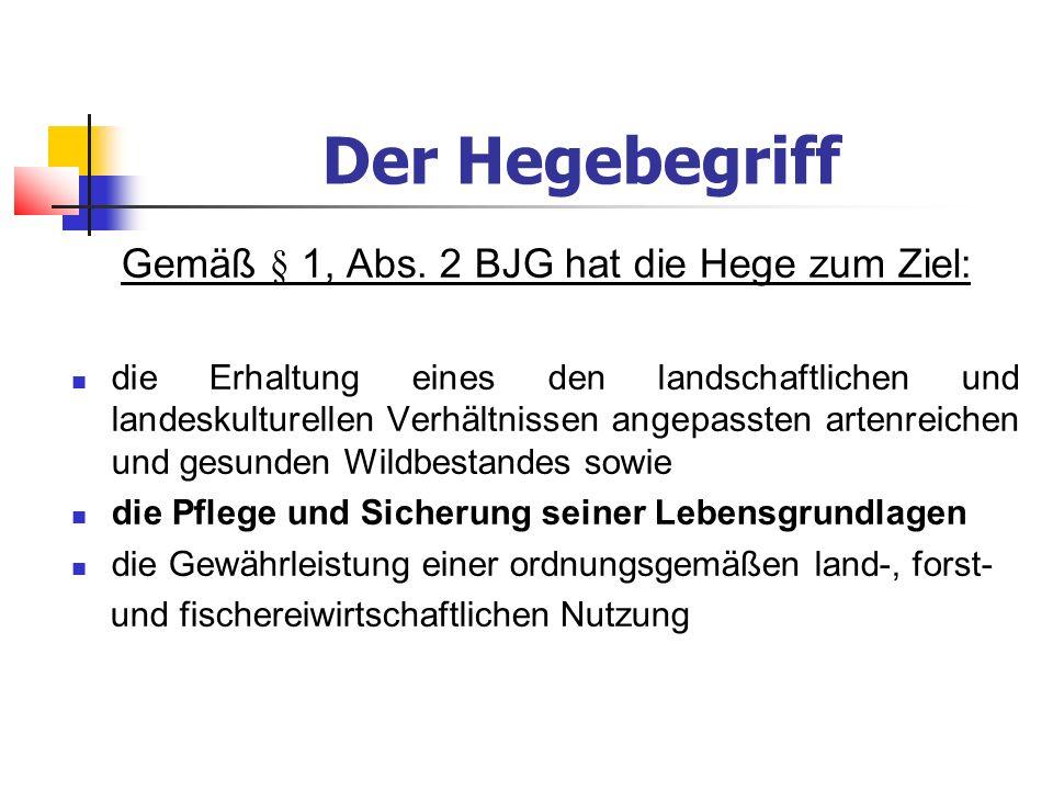 Der Hegebegriff Gemäß § 1, Abs.