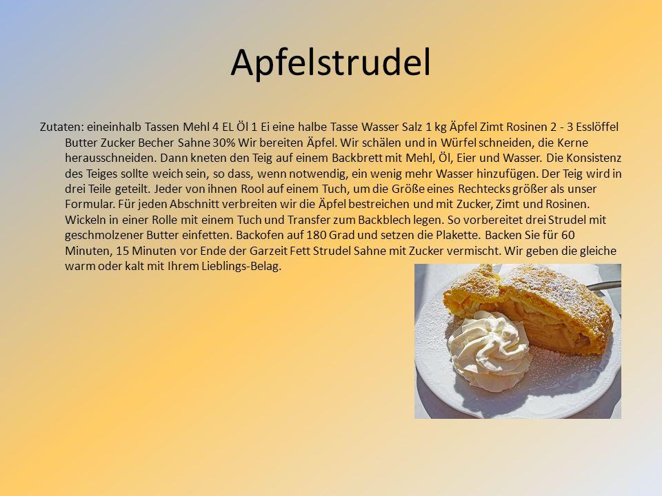 Apfelstrudel Zutaten: eineinhalb Tassen Mehl 4 EL Öl 1 Ei eine halbe Tasse Wasser Salz 1 kg Äpfel Zimt Rosinen 2 - 3 Esslöffel Butter Zucker Becher Sahne 30% Wir bereiten Äpfel.