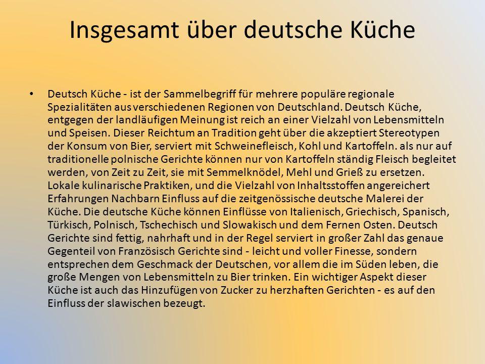An dieser Stelle möchte ich interessante Fakten über deutsche Küche und Bestimmungen für die am häufigsten auf den Tischen der deutschen Gerichte zu präsentieren.
