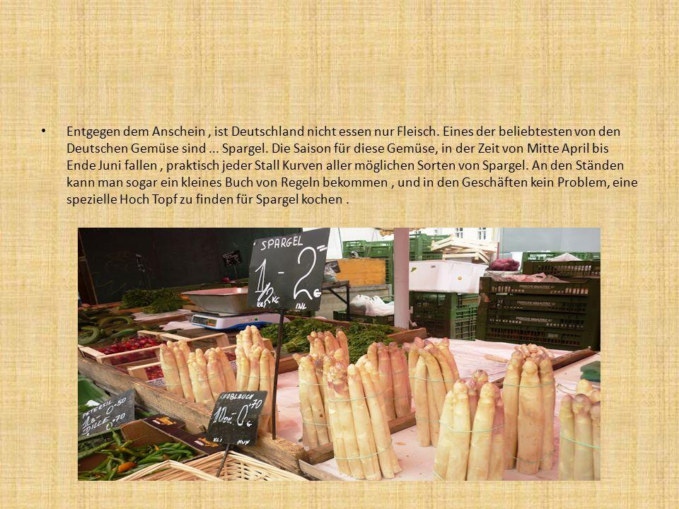 Entgegen dem Anschein, ist Deutschland nicht essen nur Fleisch.