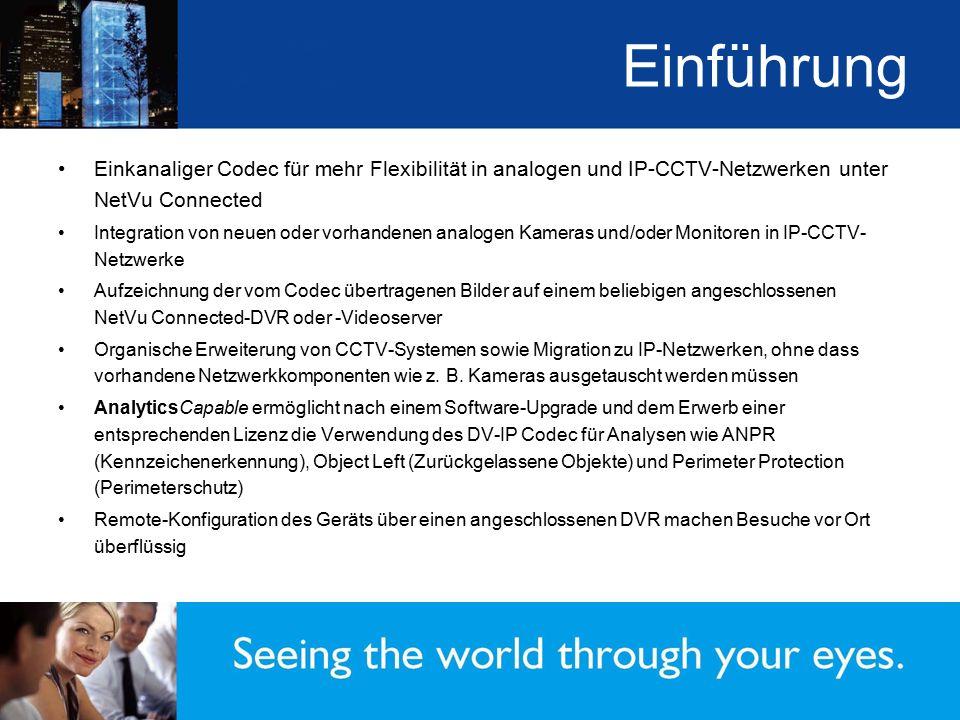 Einführung Einkanaliger Codec für mehr Flexibilität in analogen und IP-CCTV-Netzwerken unter NetVu Connected Integration von neuen oder vorhandenen an