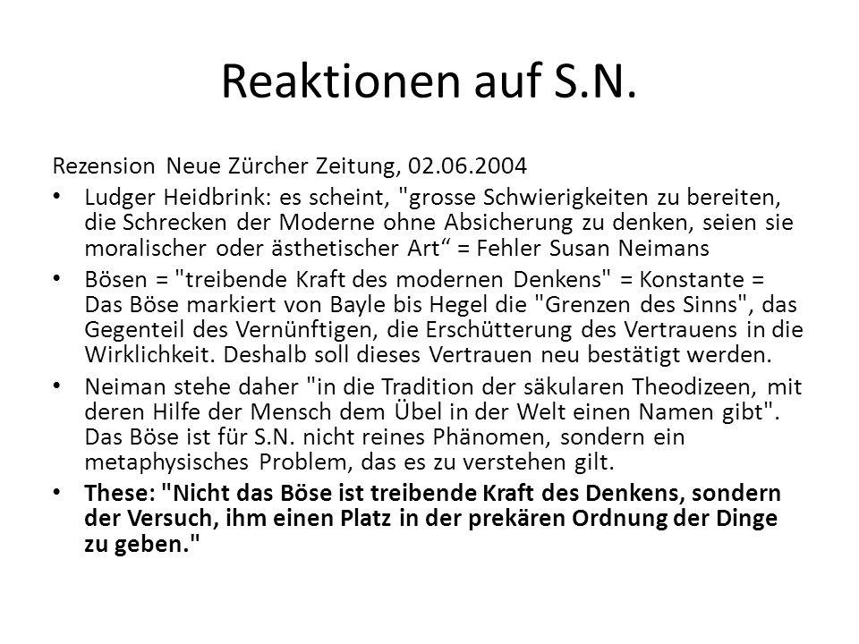 Reaktionen auf S.N. Rezension Neue Zürcher Zeitung, 02.06.2004 Ludger Heidbrink: es scheint,