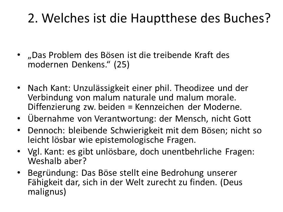 """2. Welches ist die Hauptthese des Buches? """"Das Problem des Bösen ist die treibende Kraft des modernen Denkens."""" (25) Nach Kant: Unzulässigkeit einer p"""