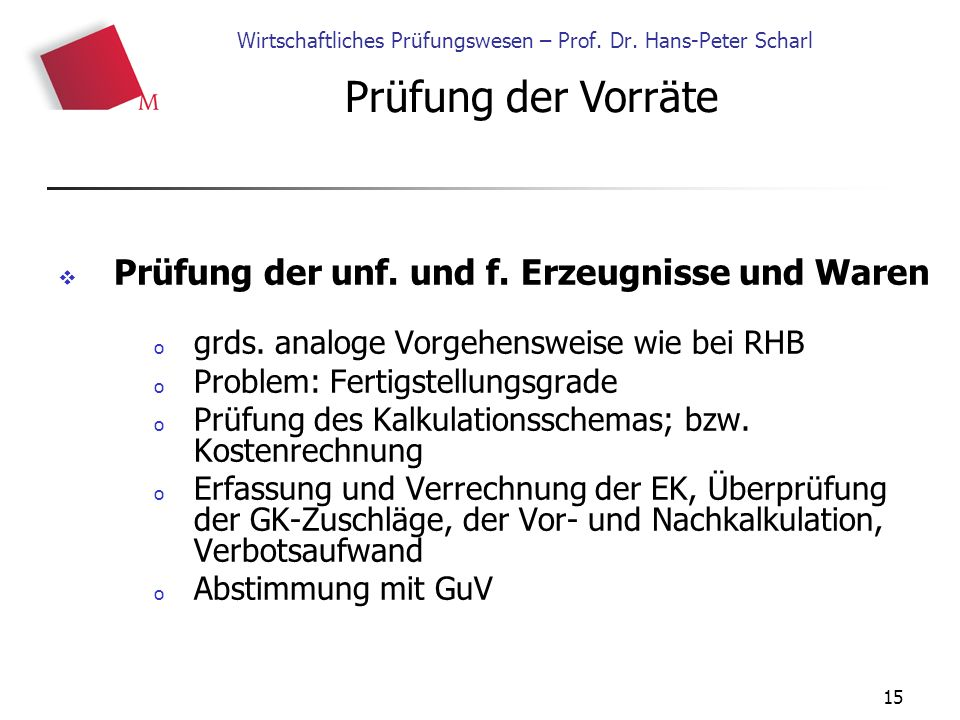 15 Wirtschaftliches Prüfungswesen – Prof. Dr. Hans-Peter Scharl  Prüfung der unf.