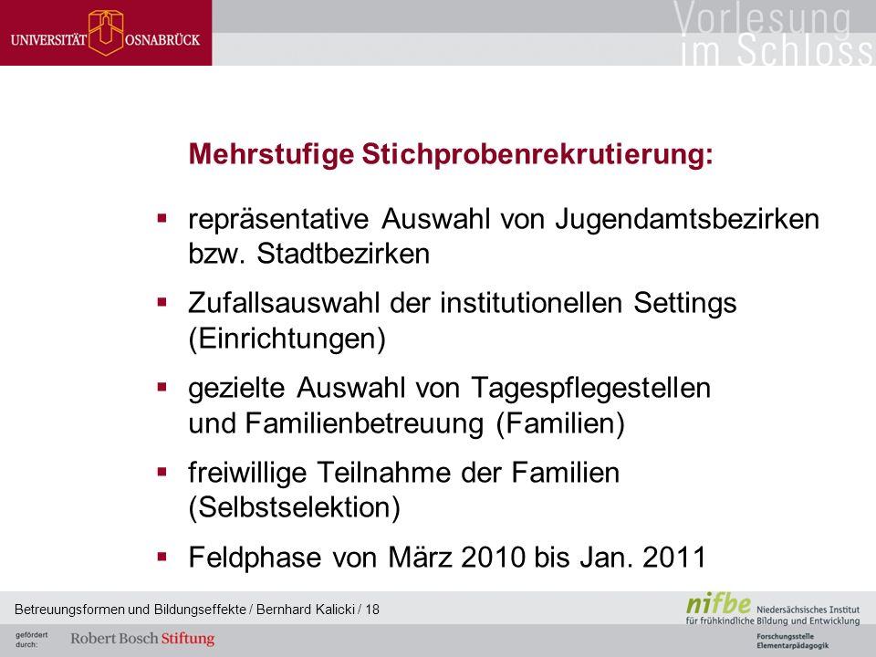Betreuungsformen und Bildungseffekte / Bernhard Kalicki / 18 Mehrstufige Stichprobenrekrutierung:  repräsentative Auswahl von Jugendamtsbezirken bzw.