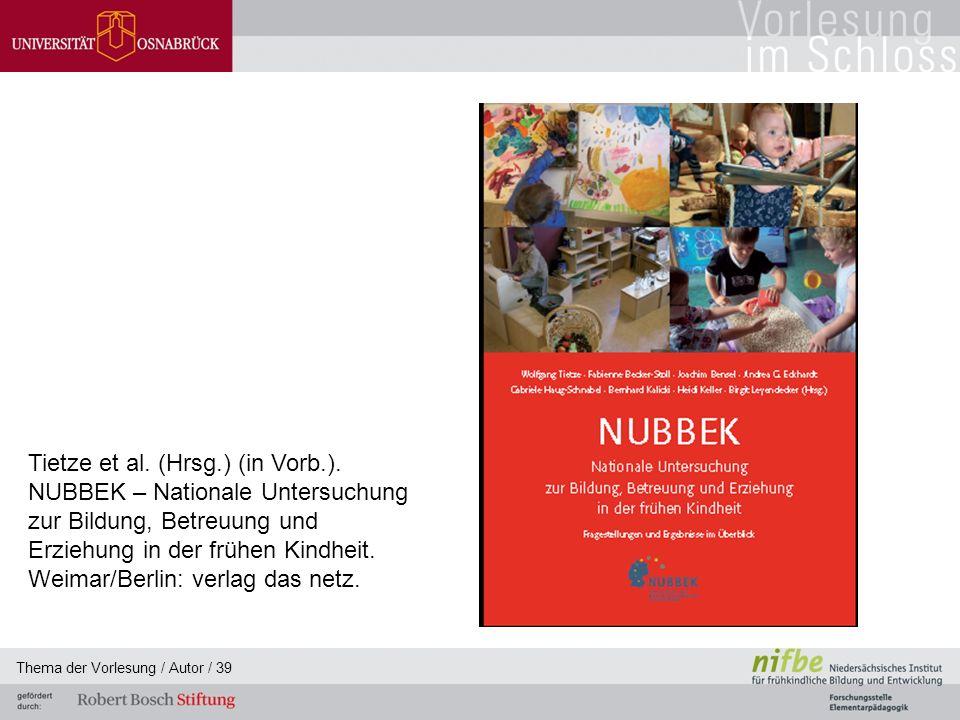 Thema der Vorlesung / Autor / 39 Tietze et al. (Hrsg.) (in Vorb.).