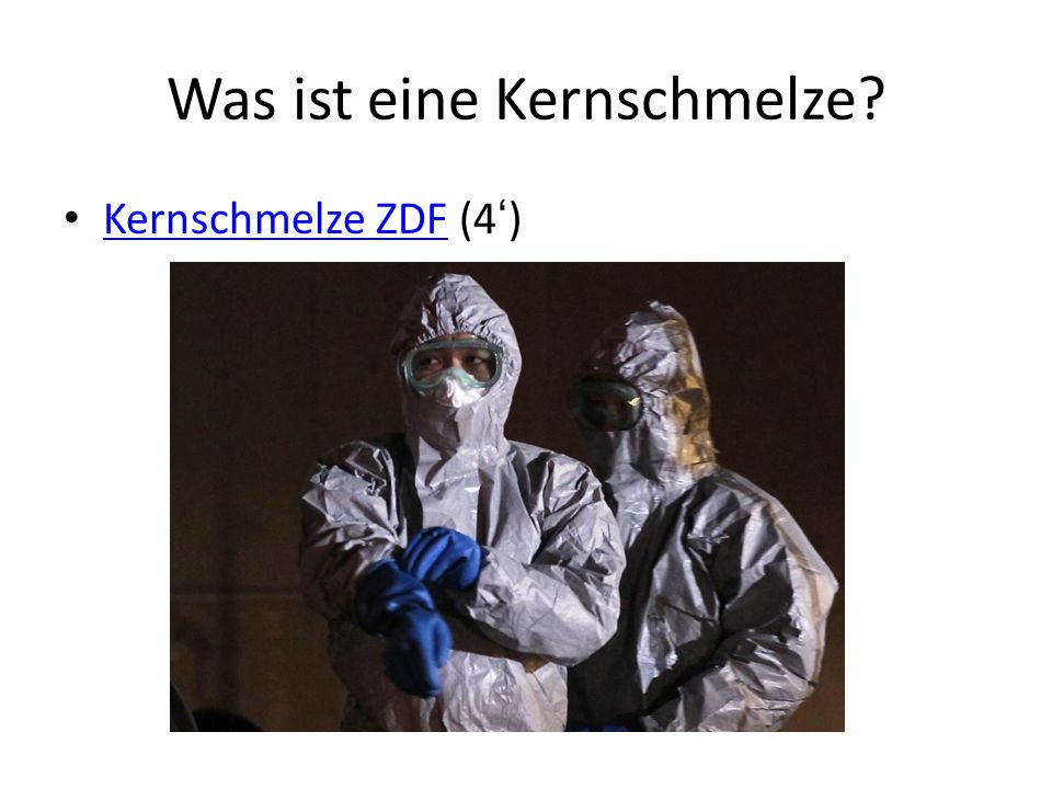 Was ist eine Kernschmelze? Kernschmelze ZDF (4') Kernschmelze ZDF