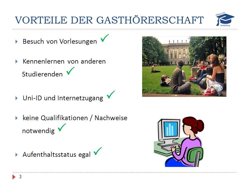 VORTEILE DER GASTHÖRERSCHAFT 3  Besuch von Vorlesungen   Kennenlernen von anderen Studierenden   Uni-ID und Internetzugang   keine Qualifikationen / Nachweise notwendig   Aufenthaltsstatus egal 