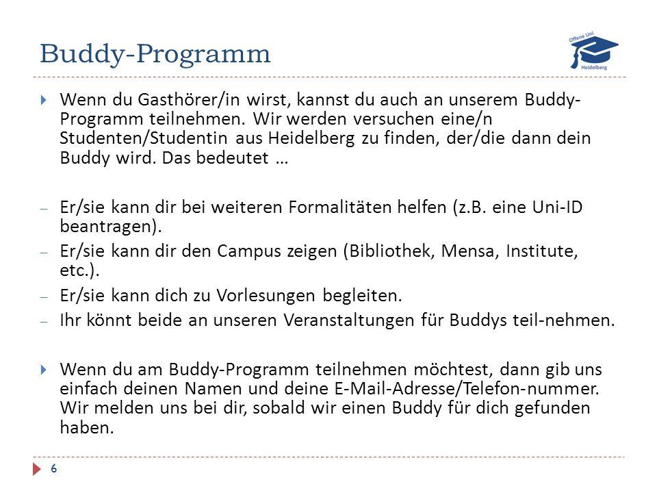 Buddy-Programm 6  Wenn du Gasthörer/in wirst, kannst du auch an unserem Buddy- Programm teilnehmen.
