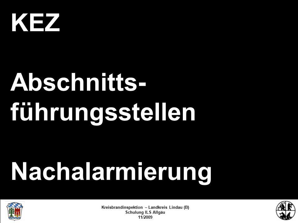 KEZ Abschnitts- führungsstellen Nachalarmierung Kreisbrandinspektion – Landkreis Lindau (B) Schulung ILS Allgäu 11/2009