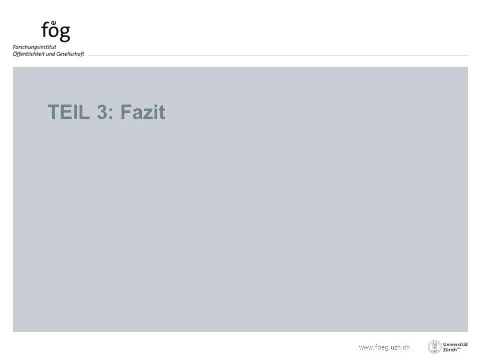 www.foeg.uzh.ch TEIL 3: Fazit