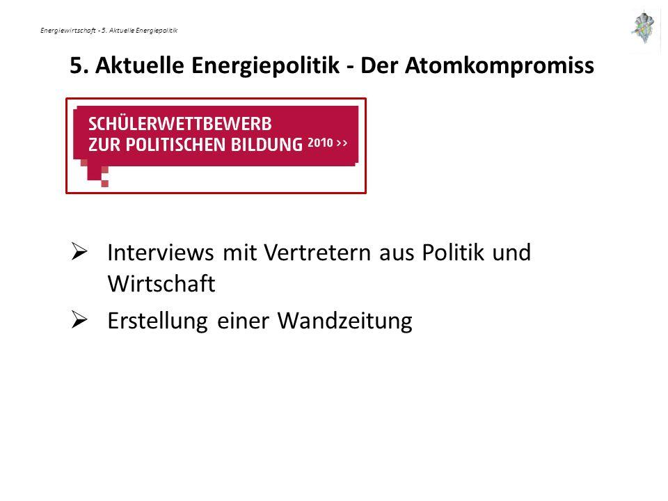 Energiewirtschaft - 5. Aktuelle Energiepolitik 5.