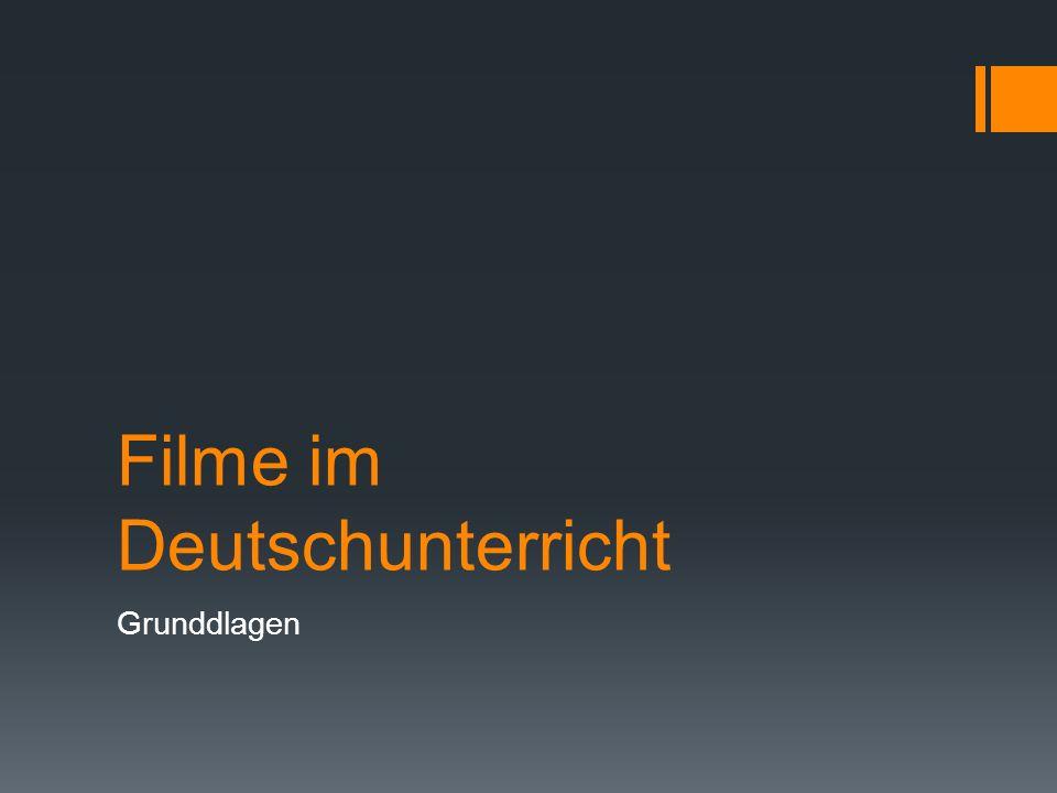 Filme im Deutschunterricht Grunddlagen