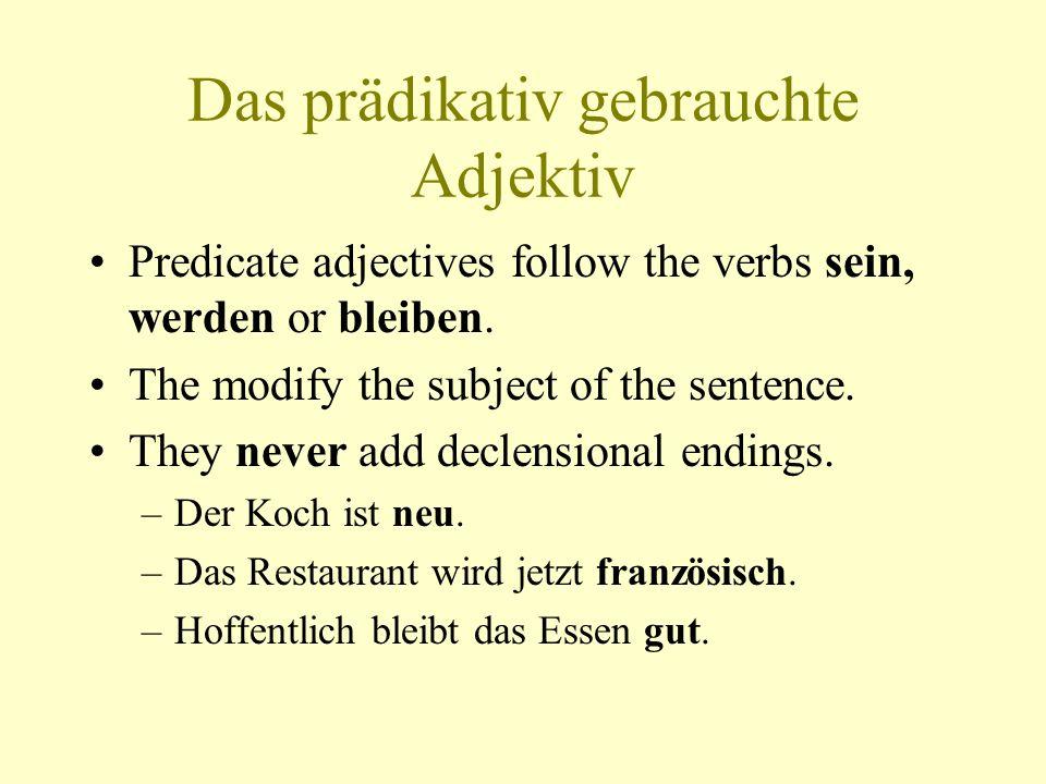 Das attributive Adjektiv Attributive adjectives precede the nouns they modify.