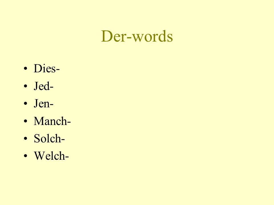 Ein-words kein Possessive adjectives –mein –dein –sein –ihr –unser –euer –ihr –Ihr