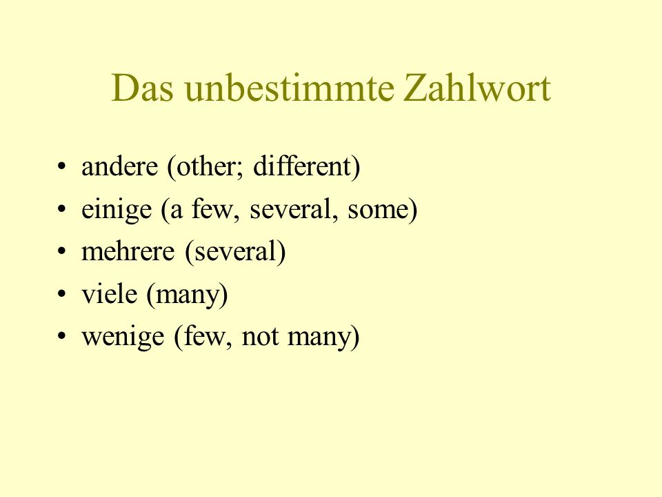 Adjectives following indefinite adjectives The indefinite adjectives andere, einige, mehrere, viele and wenige are in the plural and suggest indefinite quantities.