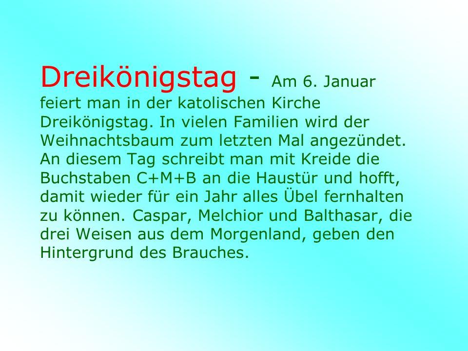 Dreikönigstag - Am 6. Januar feiert man in der katolischen Kirche Dreikönigstag.