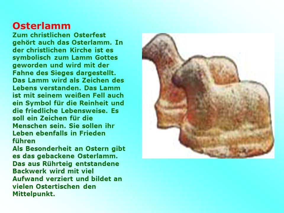 Osterlamm Zum christlichen Osterfest gehört auch das Osterlamm.