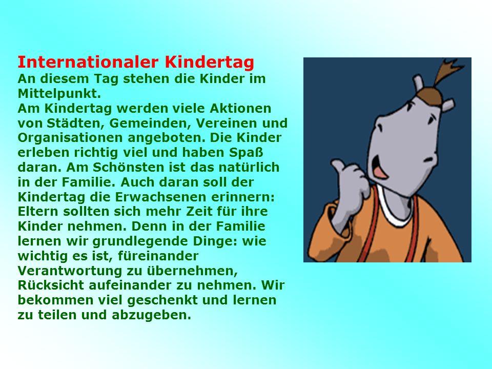 Internationaler Kindertag An diesem Tag stehen die Kinder im Mittelpunkt.