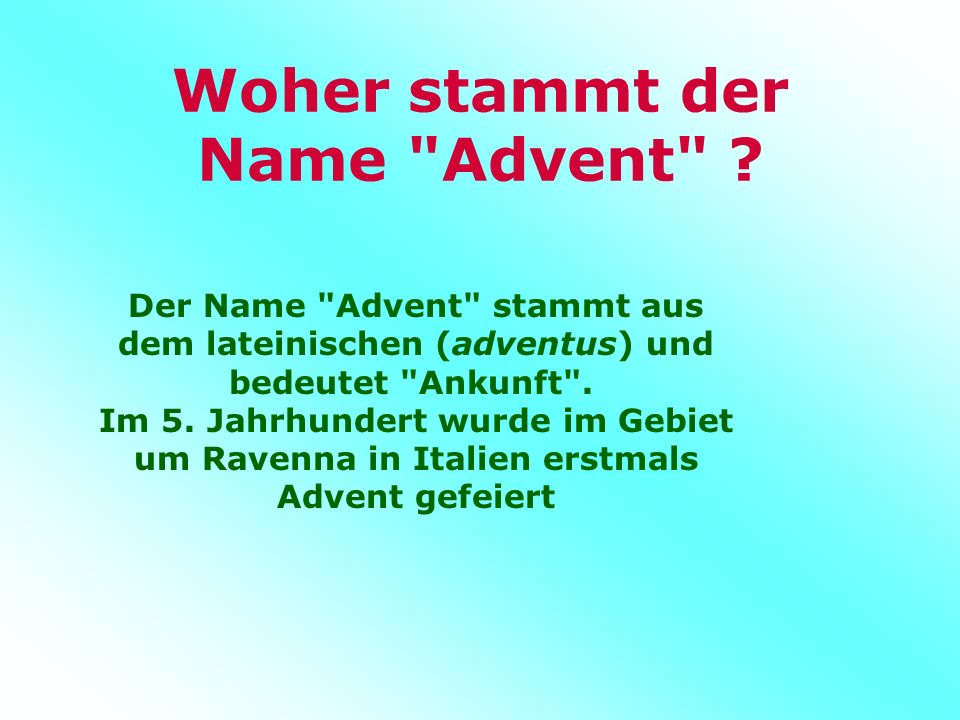 Woher stammt der Name Advent .
