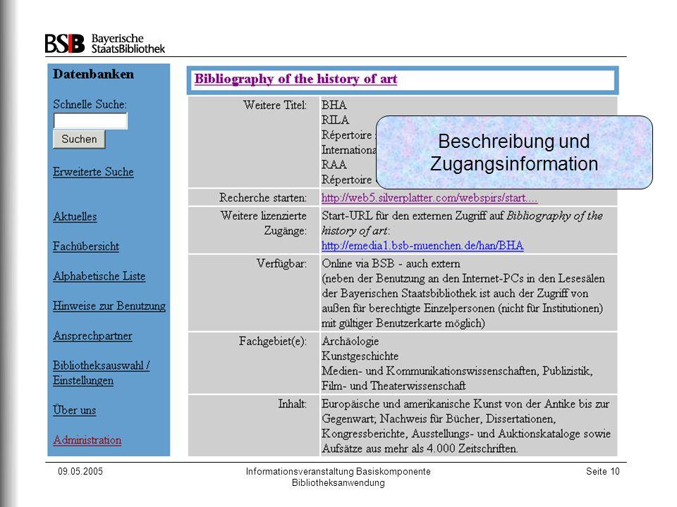 09.05.2005Informationsveranstaltung Basiskomponente Bibliotheksanwendung Seite 10 Beschreibung und Zugangsinformation