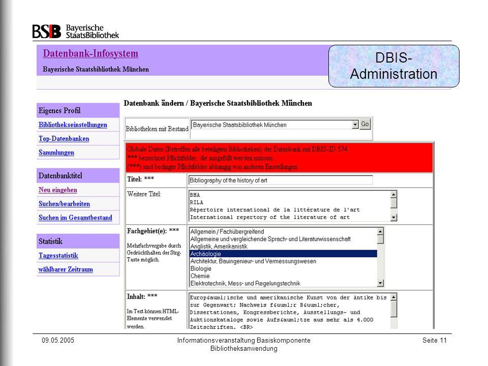 09.05.2005Informationsveranstaltung Basiskomponente Bibliotheksanwendung Seite 11 DBIS- Administration