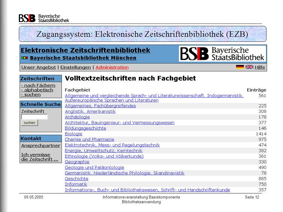 09.05.2005Informationsveranstaltung Basiskomponente Bibliotheksanwendung Seite 12 Zugangssystem: Elektronische Zeitschriftenbibliothek (EZB)