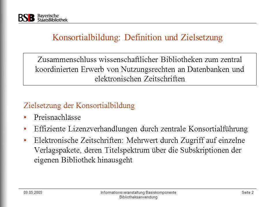 09.05.2005Informationsveranstaltung Basiskomponente Bibliotheksanwendung Seite 2 Konsortialbildung: Definition und Zielsetzung Zielsetzung der Konsort