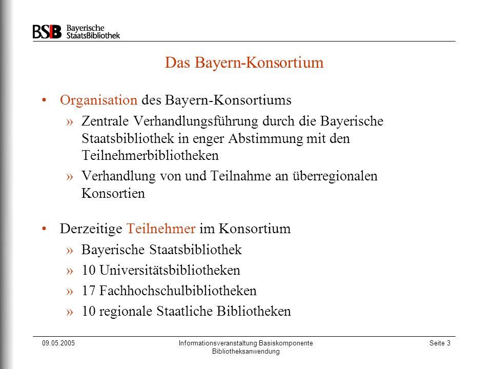 09.05.2005Informationsveranstaltung Basiskomponente Bibliotheksanwendung Seite 3 Das Bayern-Konsortium Organisation des Bayern-Konsortiums »Zentrale V