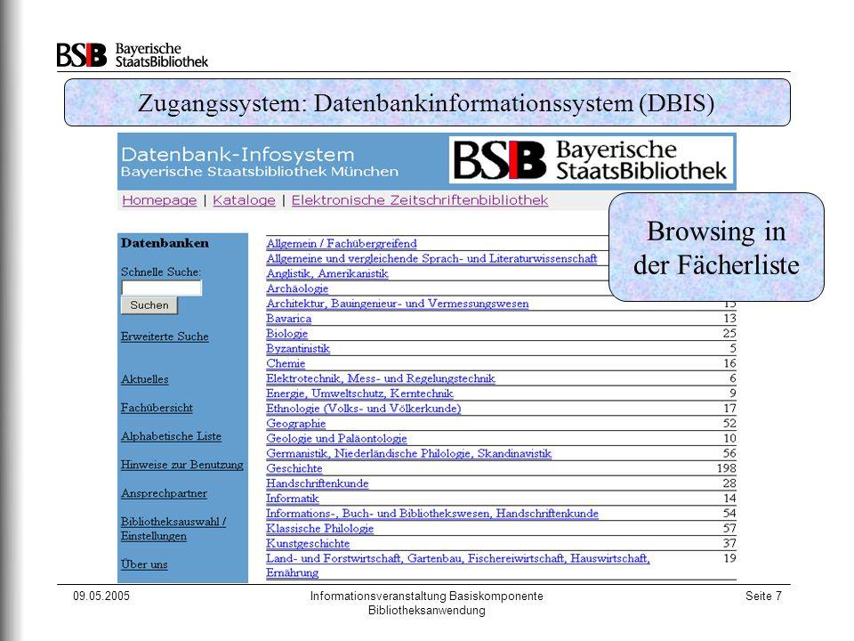 09.05.2005Informationsveranstaltung Basiskomponente Bibliotheksanwendung Seite 7 Zugangssystem: Datenbankinformationssystem (DBIS) Browsing in der Fäc