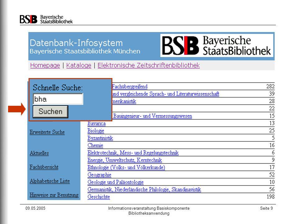 09.05.2005Informationsveranstaltung Basiskomponente Bibliotheksanwendung Seite 9