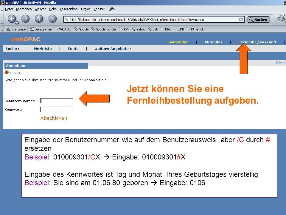 Eingabe der Benutzernummer wie auf dem Benutzerausweis, aber /C durch # ersetzen Beispiel: 010009301/CX  Eingabe: 010009301#X Eingabe des Kennwortes ist Tag und Monat Ihres Geburtstages vierstellig Beispiel: Sie sind am 01.06.80 geboren  Eingabe: 0106 Jetzt können Sie eine Fernleihbestellung aufgeben.