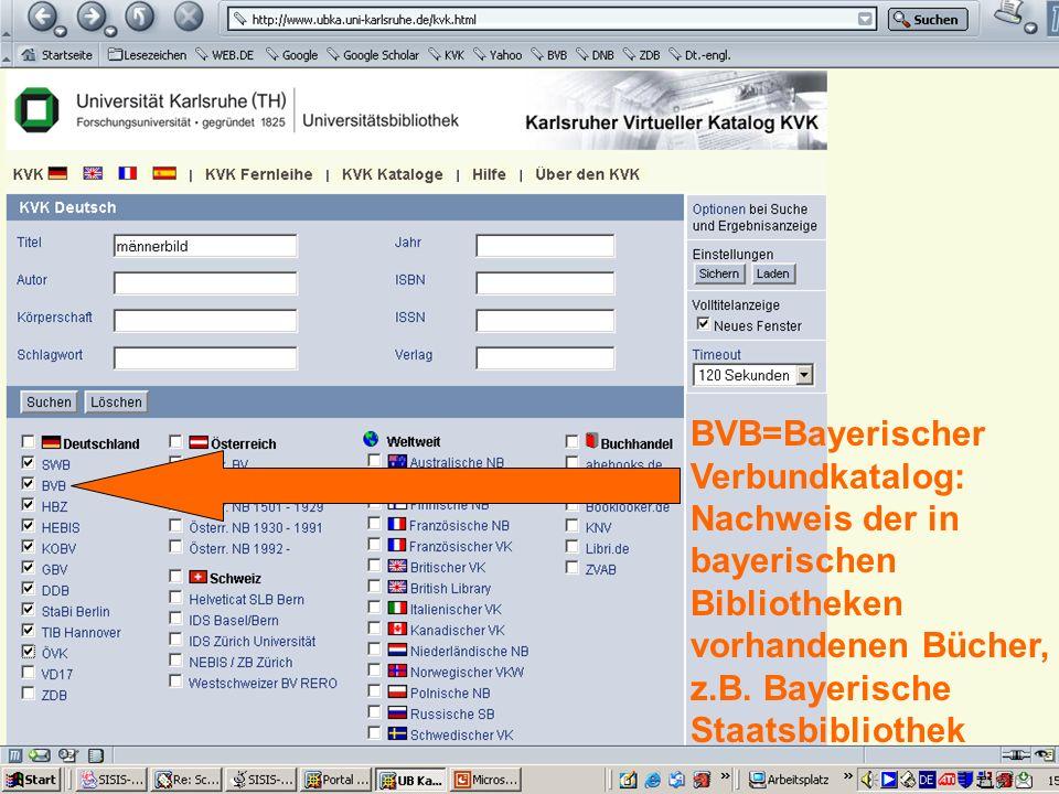 BVB=Bayerischer Verbundkatalog: Nachweis der in bayerischen Bibliotheken vorhandenen Bücher, z.B.