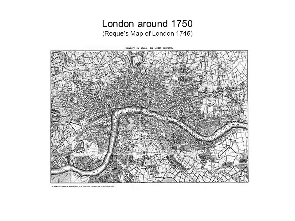 London around 1750 (Roque's Map of London 1746)
