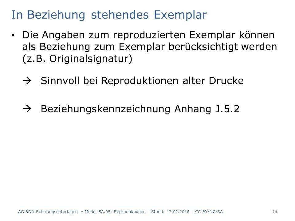 In Beziehung stehendes Exemplar Die Angaben zum reproduzierten Exemplar können als Beziehung zum Exemplar berücksichtigt werden (z.B. Originalsignatur
