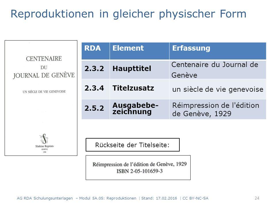 24 RDAElementErfassung 2.3.2Haupttitel Centenaire du Journal de Genève 2.3.4Titelzusatz un siècle de vie genevoise 2.5.2 Ausgabebe- zeichnung Réimpres