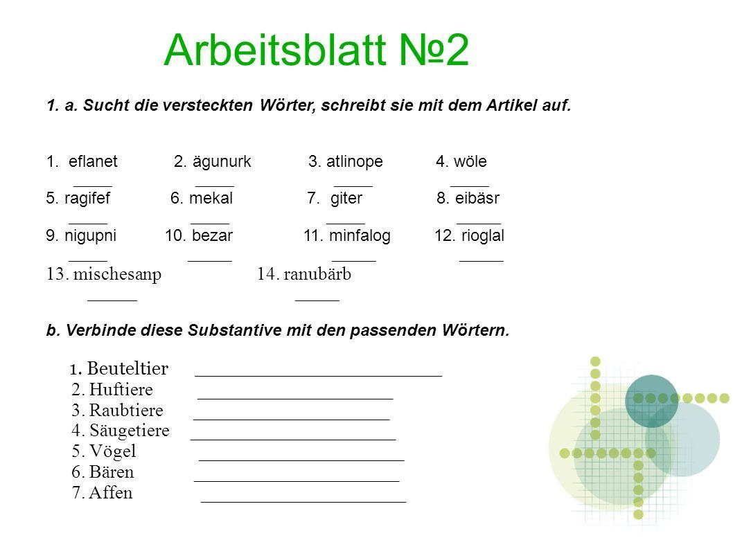 Arbeitsblatt №2 1. a. Sucht die versteckten Wörter, schreibt sie mit dem Artikel auf.