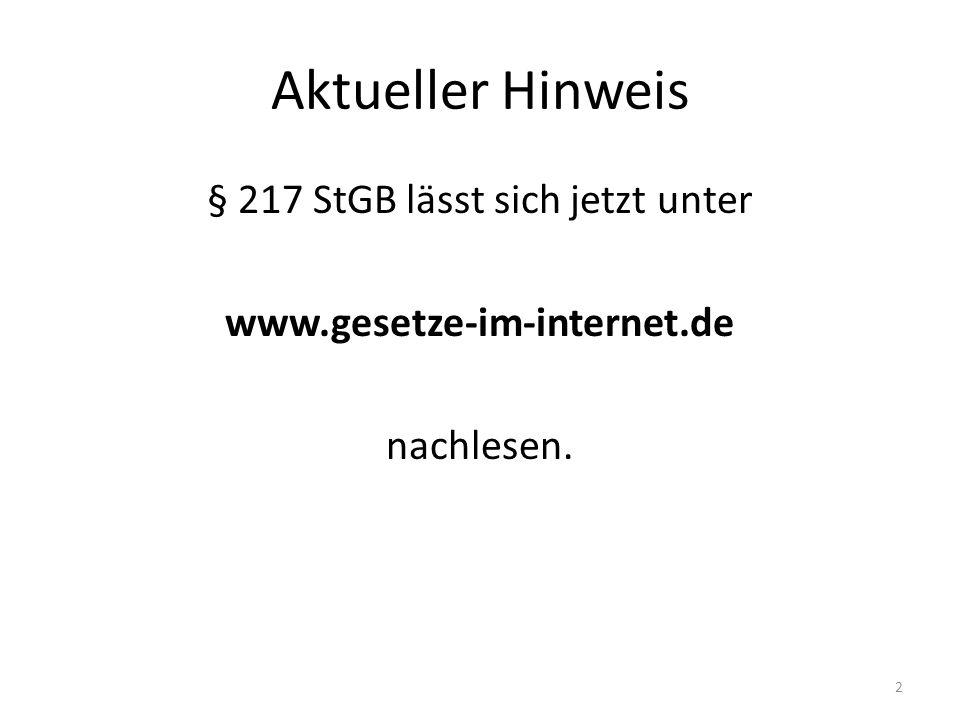 Aktueller Hinweis § 217 StGB lässt sich jetzt unter www.gesetze-im-internet.de nachlesen. 2