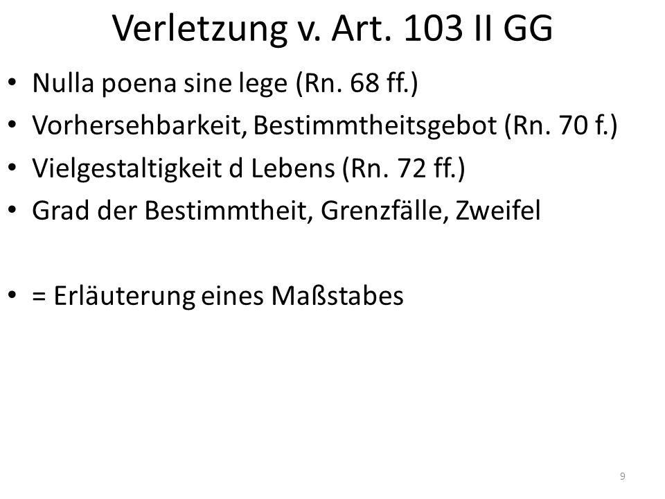 Verletzung v. Art. 103 II GG Nulla poena sine lege (Rn.