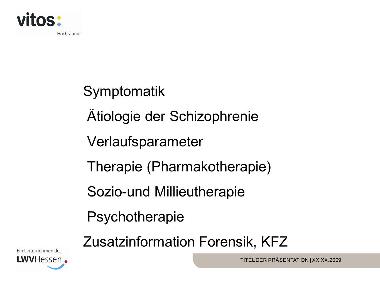 Symptomatik Ätiologie der Schizophrenie Verlaufsparameter Therapie (Pharmakotherapie) Sozio-und Millieutherapie Psychotherapie Zusatzinformation Forensik, KFZ