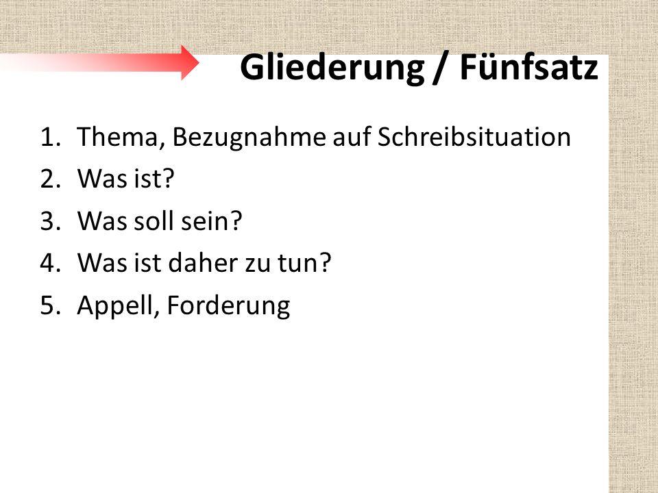 Gliederung / Fünfsatz 1.Thema, Bezugnahme auf Schreibsituation 2.Was ist.