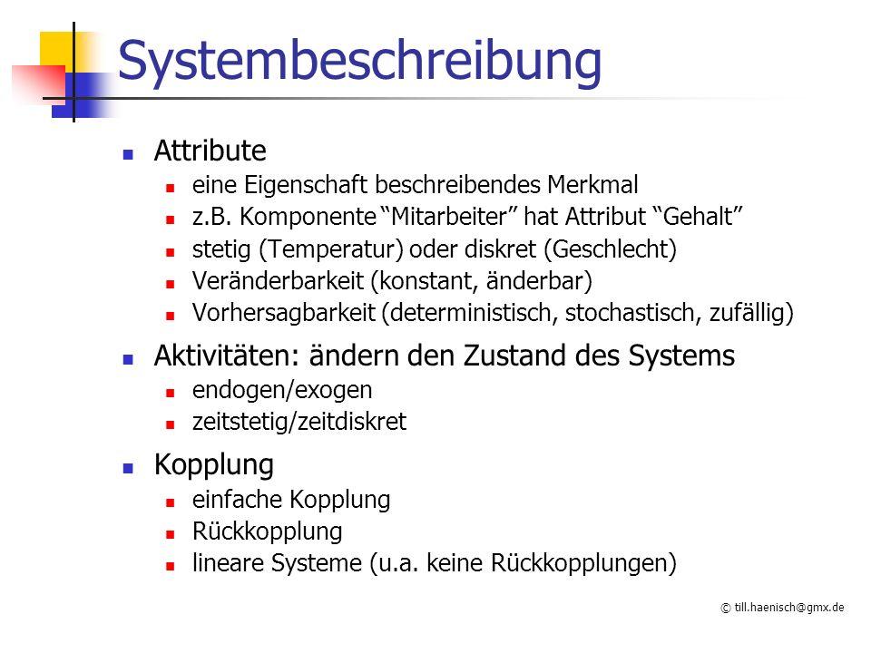 © till.haenisch@gmx.de Systembeschreibung Attribute eine Eigenschaft beschreibendes Merkmal z.B.