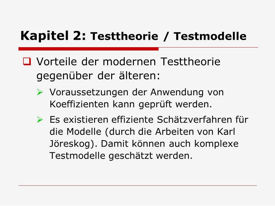  Vorteile der modernen Testtheorie gegenüber der älteren:  Voraussetzungen der Anwendung von Koeffizienten kann geprüft werden.  Es existieren effi